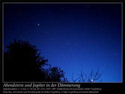 Abendstern und Jupiter in der Dämmerung Aufnahmeort Schäbenhecken bei Lanzenhain Hoher Vogelsberg Deep-Sky, Astronomie und Astrofotografie im Hohen Vogelsberg